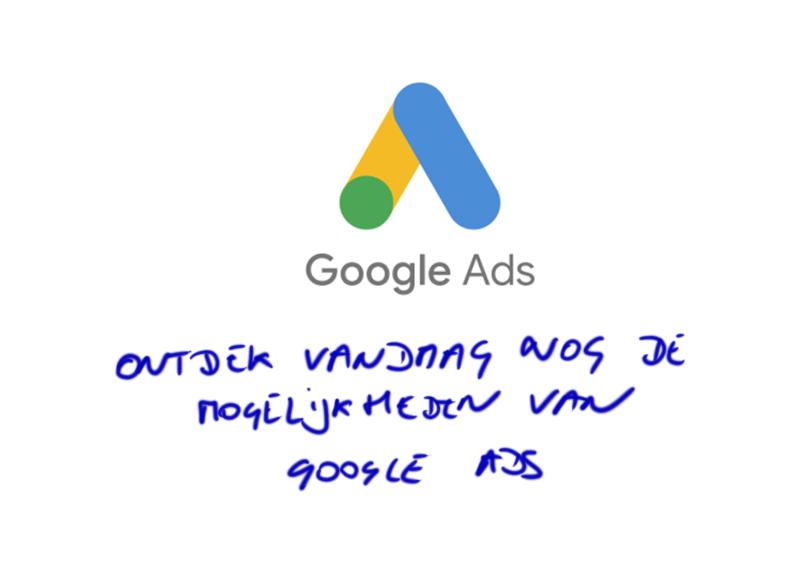 Ontdek De Mogelijkheden van Google Ads